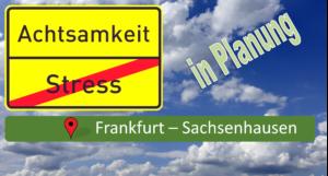 Achtsamkeit lernen in Frankfurt Höchst